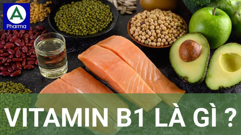 Vitamin b1 là gì và có trong thực phẩm nào